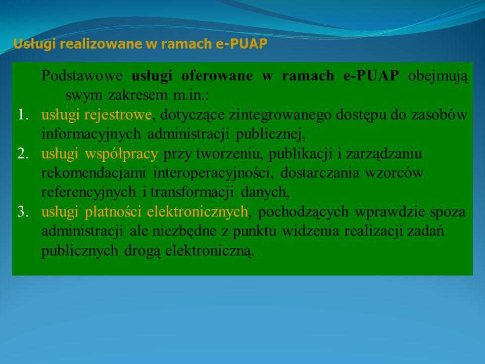 Usługi realizowane w ramach e-PUAP Możemy wyróżnić cztery poziomy dojrzałości usług e-administracji, w zależności od stopnia komunikacji urzędu z obyw