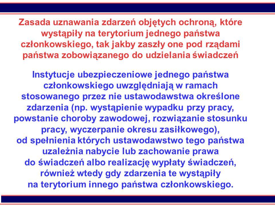 18 Zasada uznawania zdarzeń objętych ochroną, które wystąpiły na terytorium jednego państwa członkowskiego, tak jakby zaszły one pod rządami państwa z