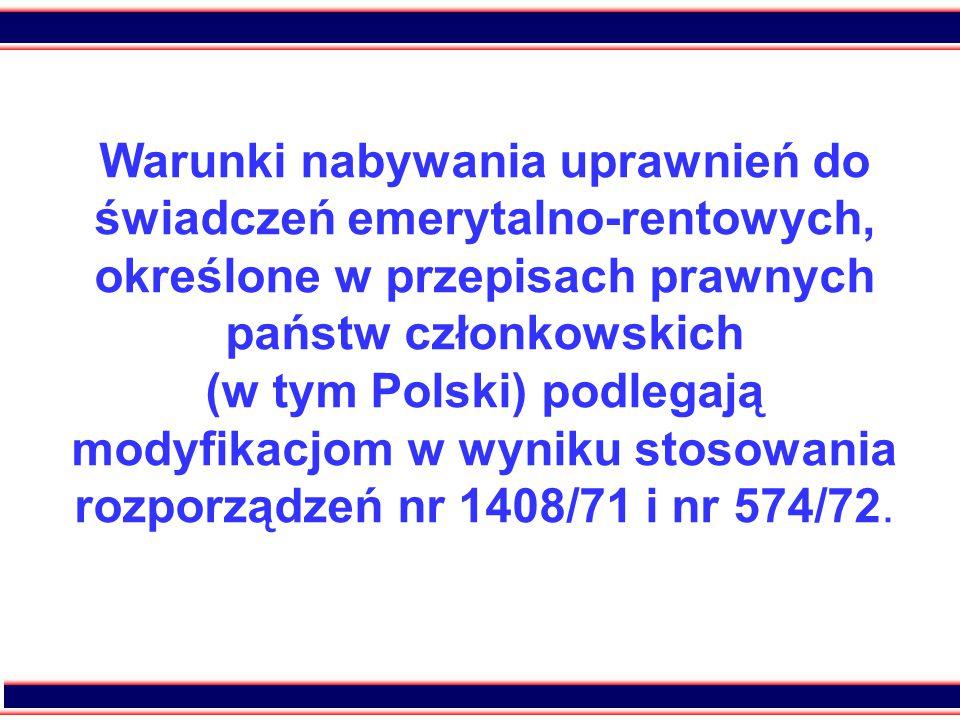 23 Warunki nabywania uprawnień do świadczeń emerytalno-rentowych, określone w przepisach prawnych państw członkowskich (w tym Polski) podlegają modyfi