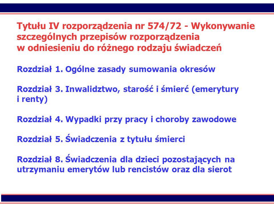 3 Tytułu IV rozporządzenia nr 574/72 - Wykonywanie szczególnych przepisów rozporządzenia w odniesieniu do różnego rodzaju świadczeń Rozdział 1. Ogólne