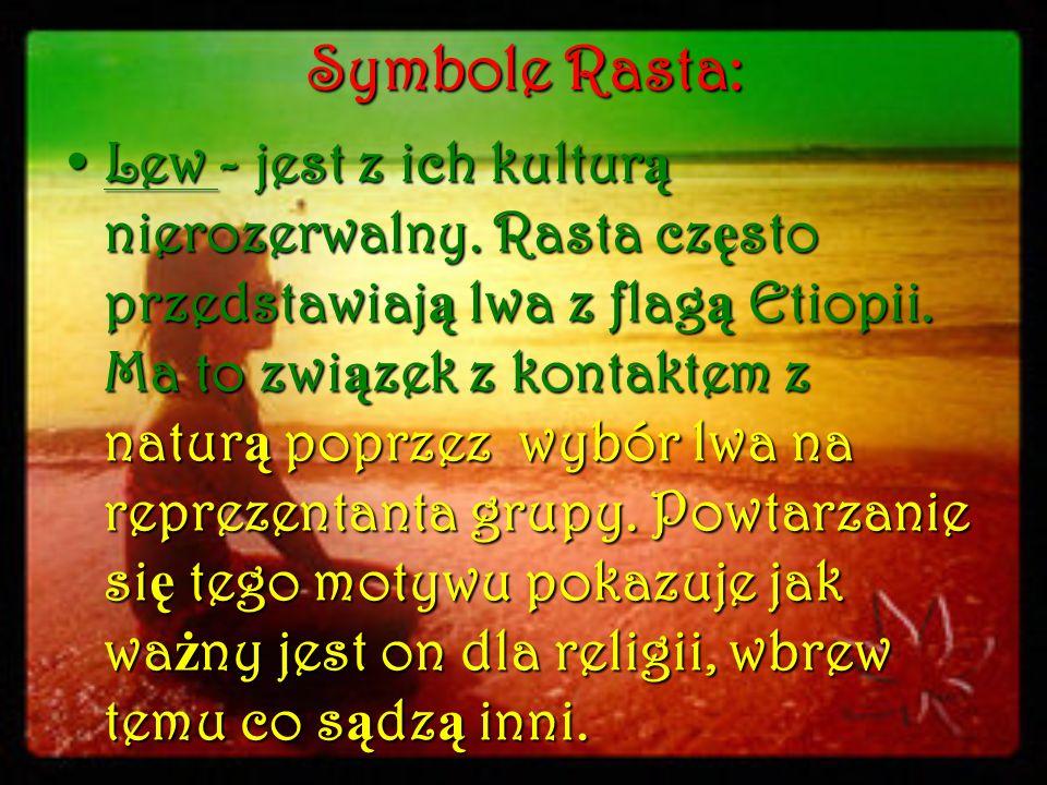 Symbole Rasta: Lew - jest z ich kultur ą nierozerwalny. Rasta cz ę sto przedstawiaj ą lwa z flag ą Etiopii. Ma to zwi ą zek z kontaktem z natur ą popr