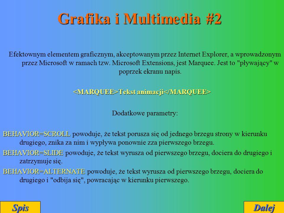 Grafika i Multimedia #2 Efektownym elementem graficznym, akceptowanym przez Internet Explorer, a wprowadzonym przez Microsoft w ramach tzw. Microsoft