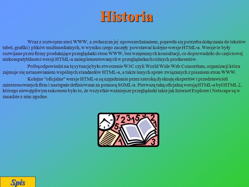 Historia Wraz z rozwojem sieci WWW, a zwłaszcza jej upowszechnianiem, pojawiła się potrzeba dołączania do tekstów tabel, grafiki i plików multimedialn