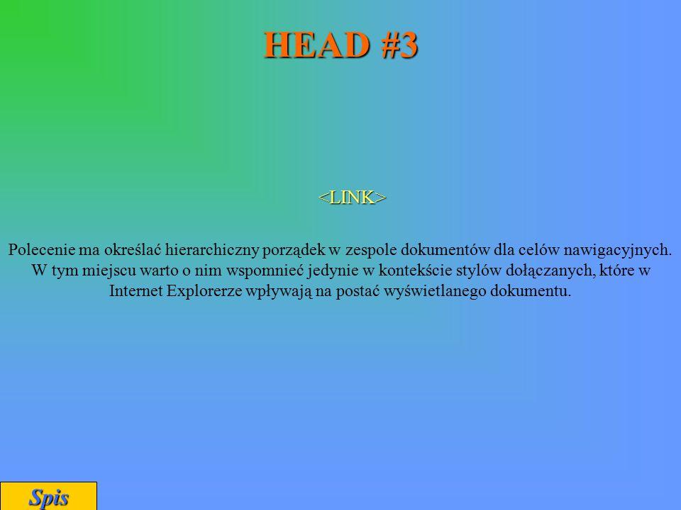 HEAD #3 Polecenie ma określać hierarchiczny porządek w zespole dokumentów dla celów nawigacyjnych. W tym miejscu warto o nim wspomnieć jedynie w konte