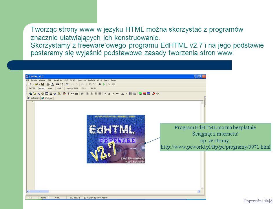 Tworząc strony www w języku HTML można skorzystać z programów znacznie ułatwiających ich konstruowanie.
