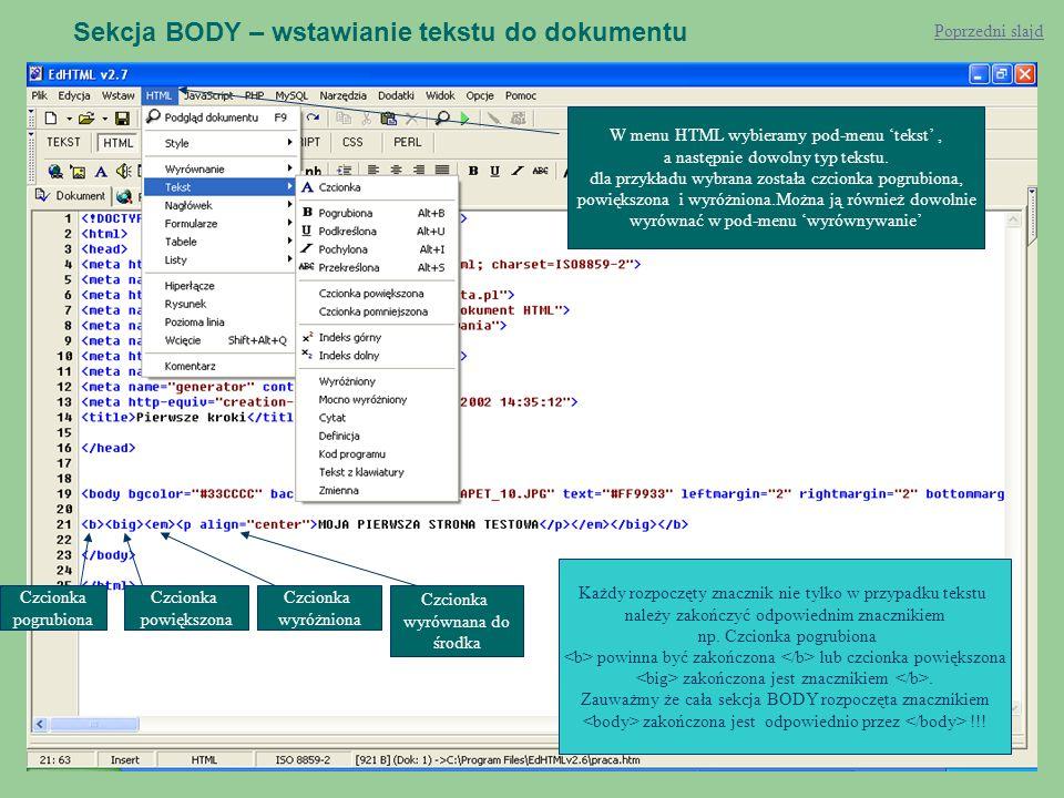 Sekcja BODY – wstawianie tekstu do dokumentu W menu HTML wybieramy pod-menu 'tekst', a następnie dowolny typ tekstu.