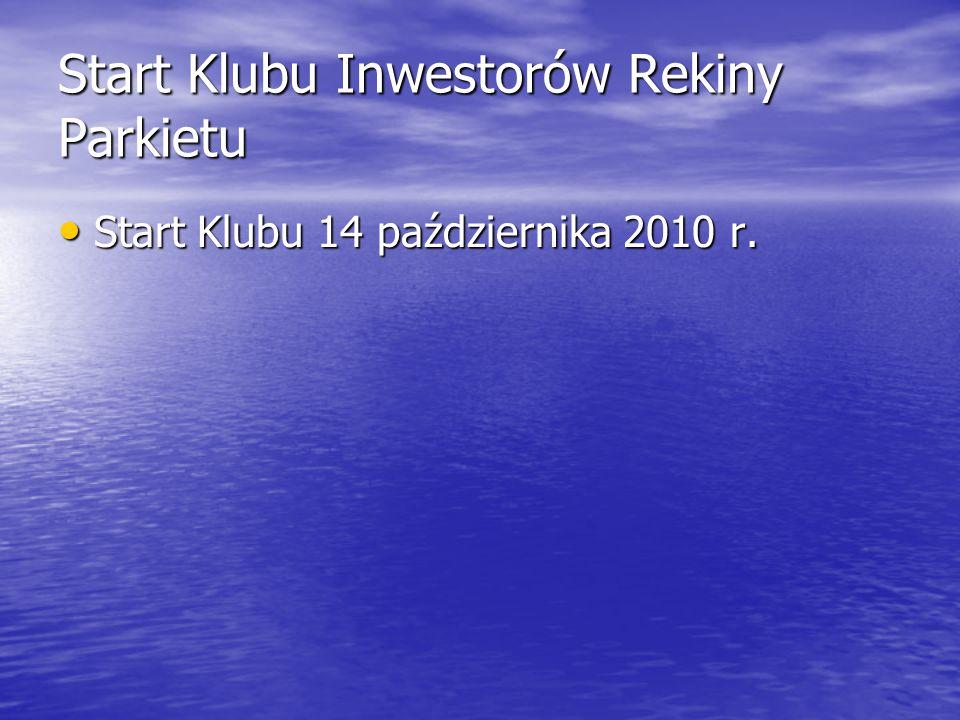 Start Klubu Inwestorów Rekiny Parkietu Start Klubu 14 października 2010 r.