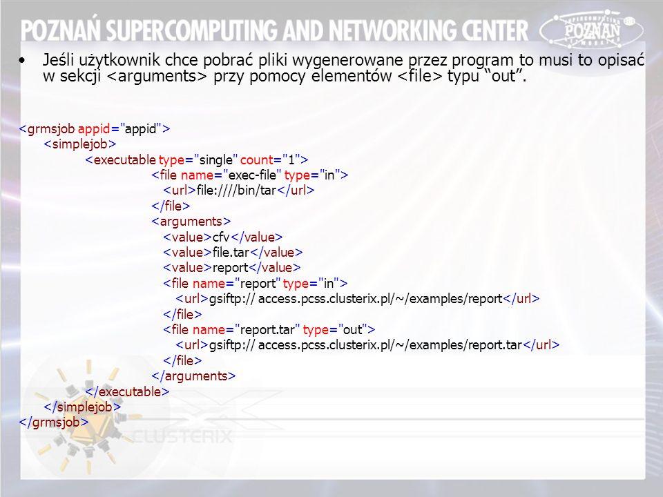Jeśli użytkownik chce pobrać pliki wygenerowane przez program to musi to opisać w sekcji przy pomocy elementów typu out .