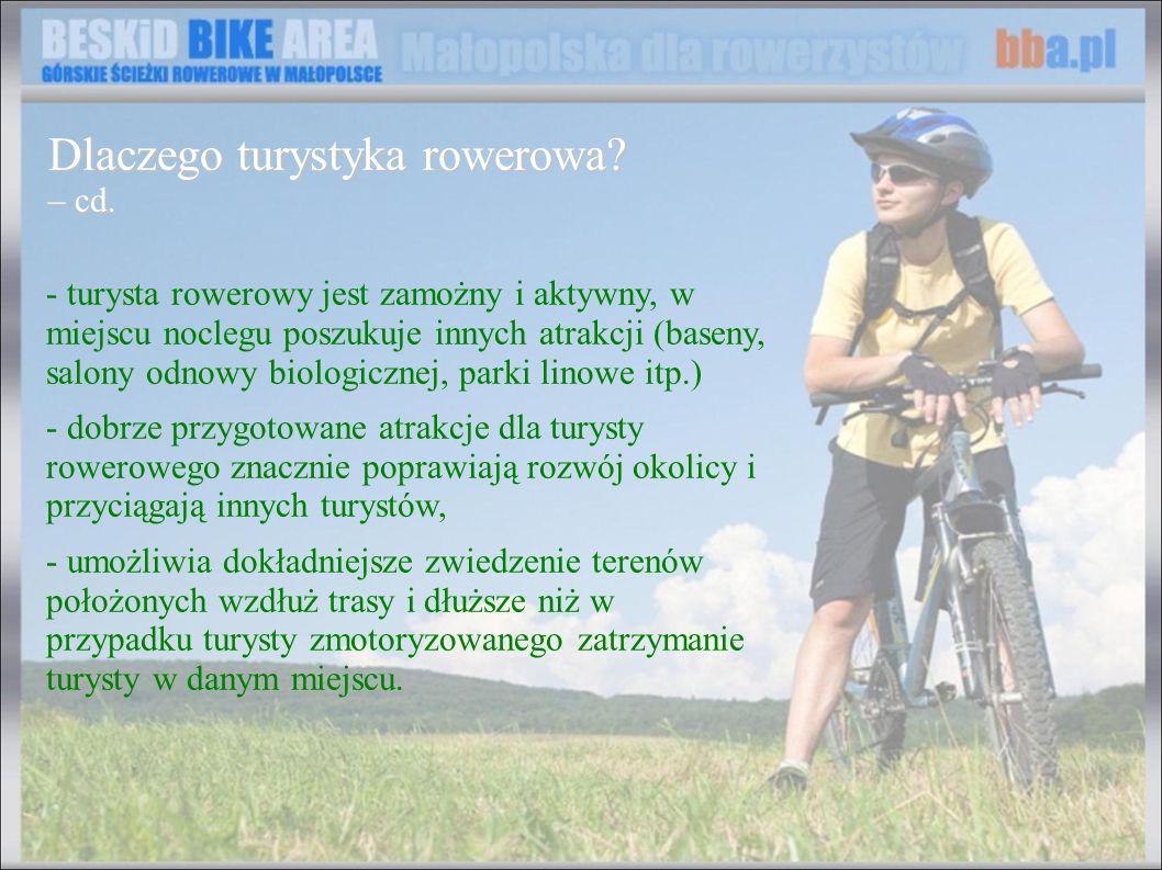 - turysta rowerowy jest zamożny i aktywny, w miejscu noclegu poszukuje innych atrakcji (baseny, salony odnowy biologicznej, parki linowe itp.) - dobrz