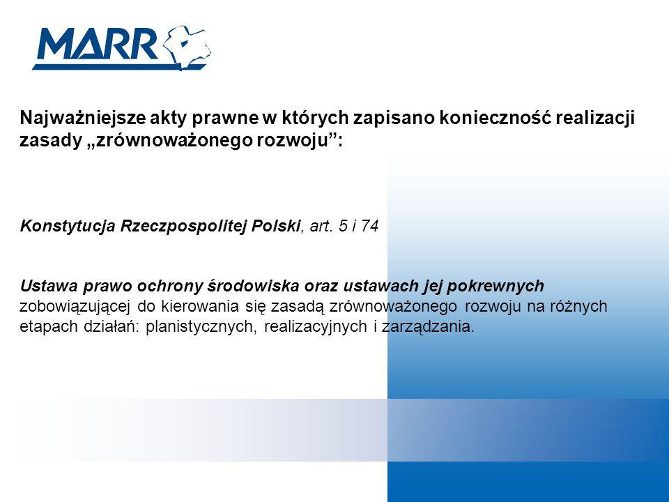 """Najważniejsze akty prawne w których zapisano konieczność realizacji zasady """"zrównoważonego rozwoju : Konstytucja Rzeczpospolitej Polski, art."""