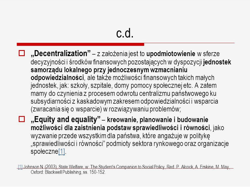 """c.d.  """"Decentralization"""" – z założenia jest to upodmiotowienie w sferze decyzyjności i środków finansowych pozostających w dyspozycji jednostek samor"""