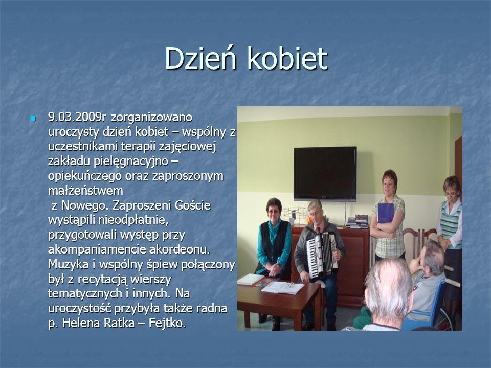 Dzień kobiet 9.03.2009r zorganizowano uroczysty dzień kobiet – wspólny z uczestnikami terapii zajęciowej zakładu pielęgnacyjno – opiekuńczego oraz zap