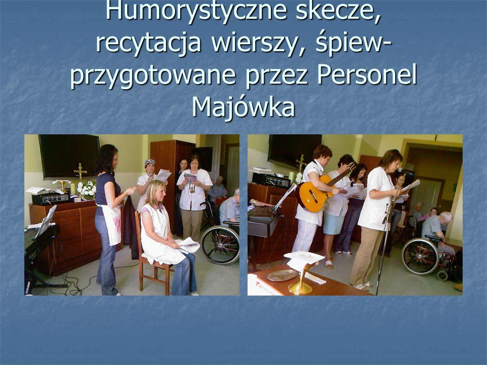 Humorystyczne skecze, recytacja wierszy, śpiew- przygotowane przez Personel Majówka