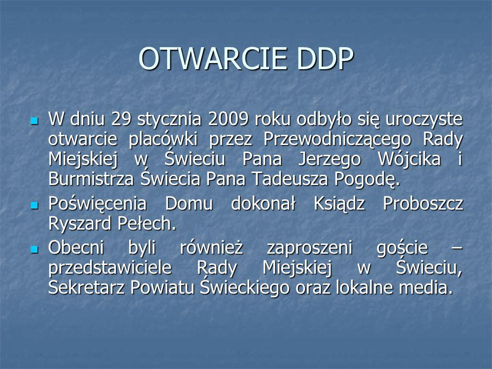 OTWARCIE DDP W dniu 29 stycznia 2009 roku odbyło się uroczyste otwarcie placówki przez Przewodniczącego Rady Miejskiej w Świeciu Pana Jerzego Wójcika