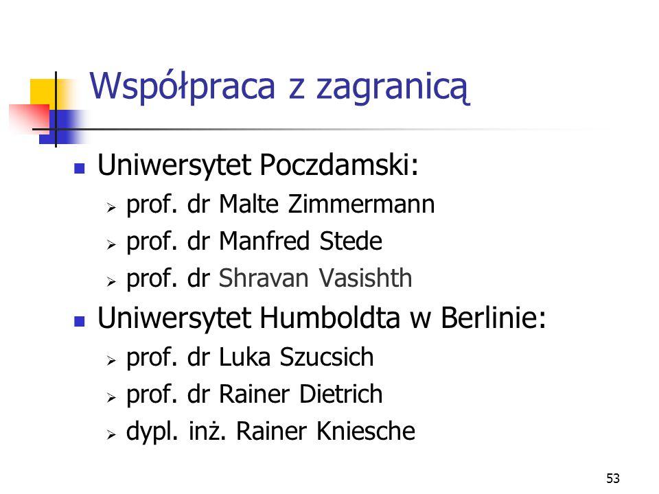 53 Współpraca z zagranicą Uniwersytet Poczdamski:  prof. dr Malte Zimmermann  prof. dr Manfred Stede  prof. dr Shravan Vasishth Uniwersytet Humbold