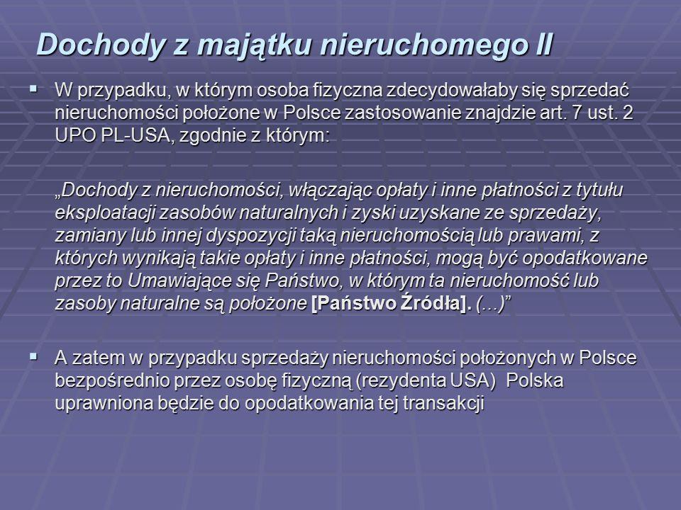 Dochody z majątku nieruchomego II  W przypadku, w którym osoba fizyczna zdecydowałaby się sprzedać nieruchomości położone w Polsce zastosowanie znajd
