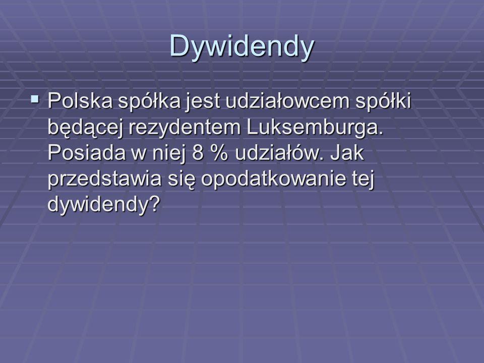 Dywidendy  Polska spółka jest udziałowcem spółki będącej rezydentem Luksemburga. Posiada w niej 8 % udziałów. Jak przedstawia się opodatkowanie tej d