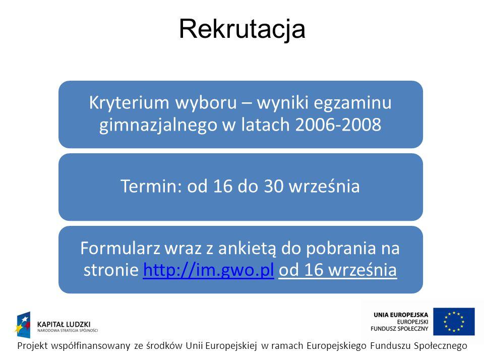 Rekrutacja Kryterium wyboru – wyniki egzaminu gimnazjalnego w latach 2006-2008 Termin: od 16 do 30 września Formularz wraz z ankietą do pobrania na st
