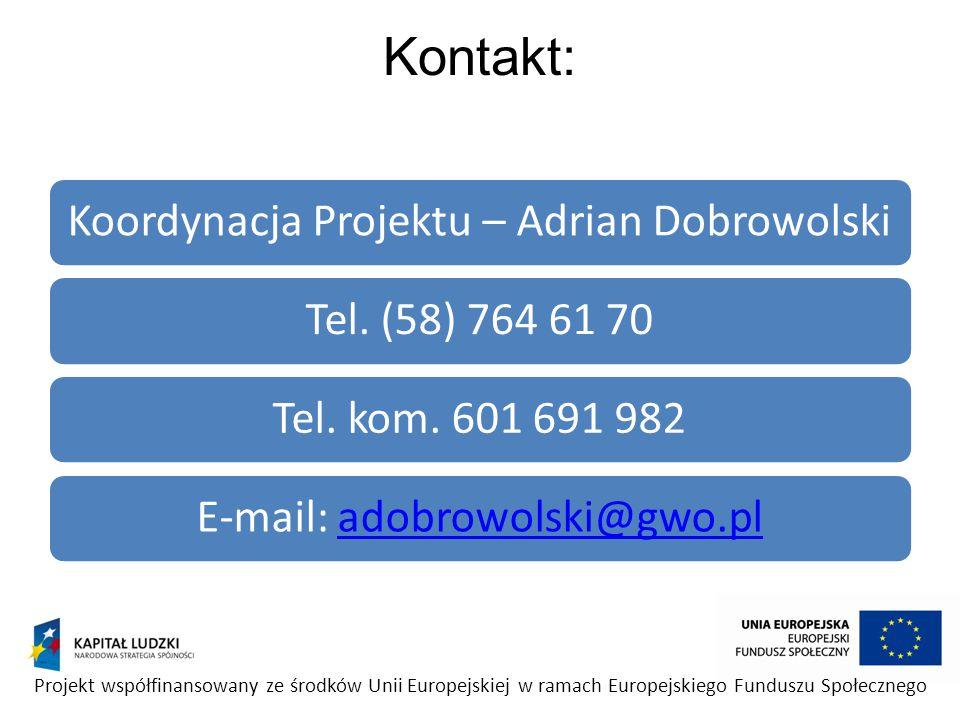 Kontakt: Koordynacja Projektu – Adrian DobrowolskiTel. (58) 764 61 70Tel. kom. 601 691 982E-mail: adobrowolski@gwo.pladobrowolski@gwo.pl Projekt współ