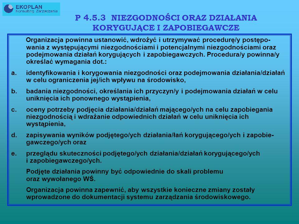 4.5.2.1 Zgodnie z zobowiązaniem do zgodności organizacja powinna ustanowić wdrożyć i utrzymywać procedurę/y okresowej oceny zgodności z mającymi zasto