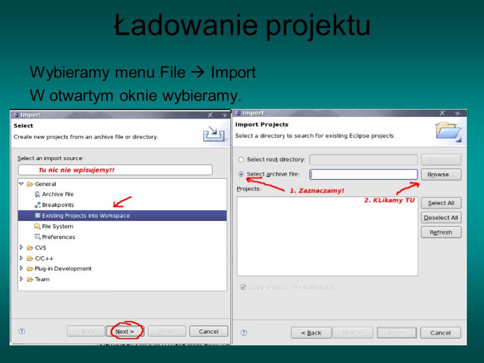 Ładowanie projektu Wybieramy menu File  Import W otwartym oknie wybieramy.