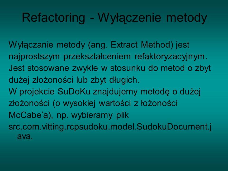 Refactoring - Wyłączenie metody Wyłączanie metody (ang.