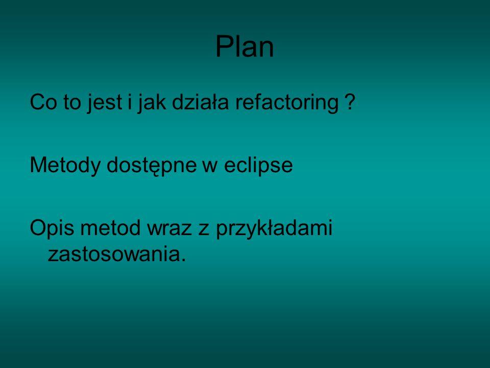 Plan Co to jest i jak działa refactoring .