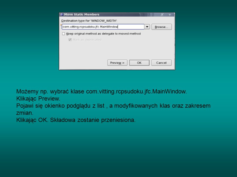 Możemy np. wybrać klase com.vitting.rcpsudoku.jfc.MainWindow.