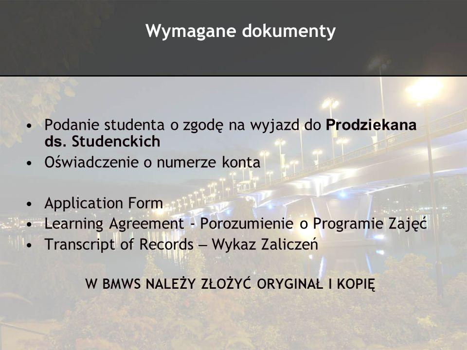 Podanie studenta o zgodę na wyjazd do Prodziekana ds. Studenckich Oświadczenie o numerze konta Application Form Learning Agreement - Porozumienie o Pr