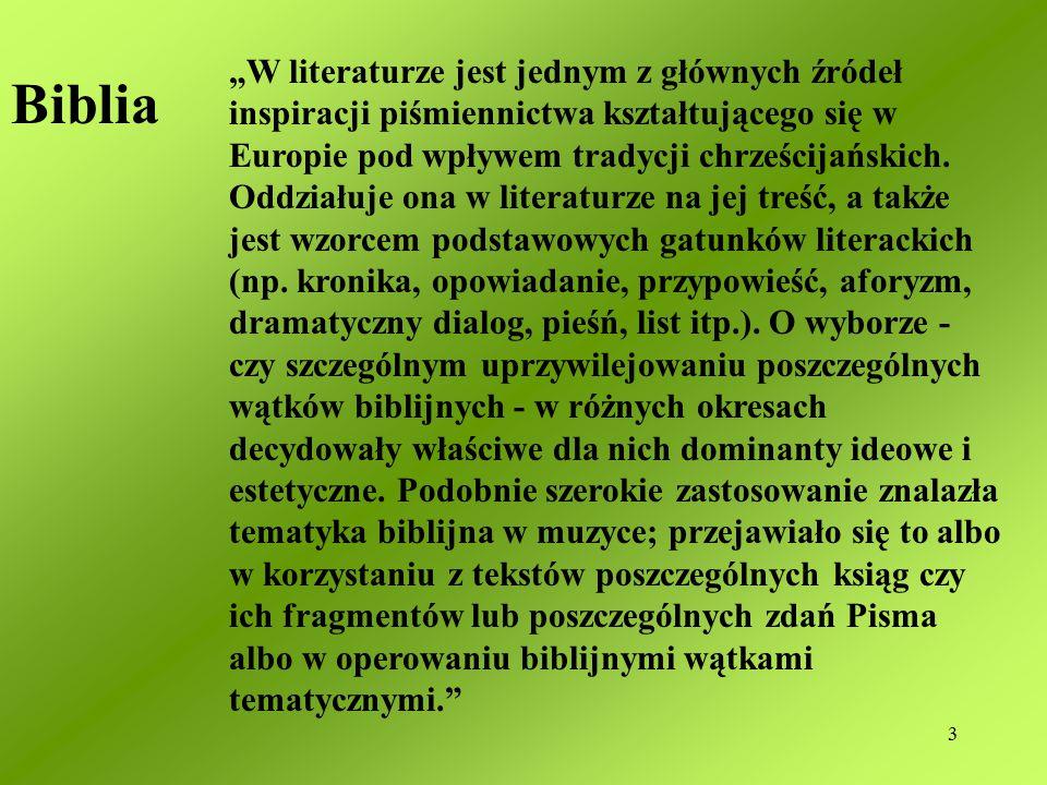 """3 """"W literaturze jest jednym z głównych źródeł inspiracji piśmiennictwa kształtującego się w Europie pod wpływem tradycji chrześcijańskich."""