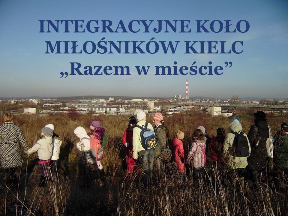 """INTEGRACYJNE KOŁO MIŁOŚNIKÓW KIELC """"Razem w mieście"""