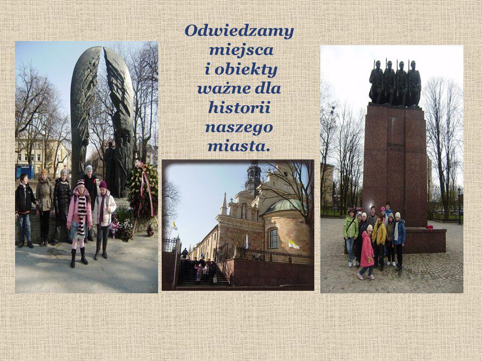 Odwiedzamy miejsca i obiekty ważne dla historii naszego miasta.