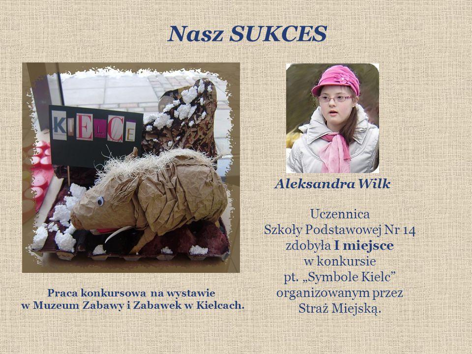 Nasz SUKCES Aleksandra Wilk Uczennica Szkoły Podstawowej Nr 14 zdobyła I miejsce w konkursie pt.