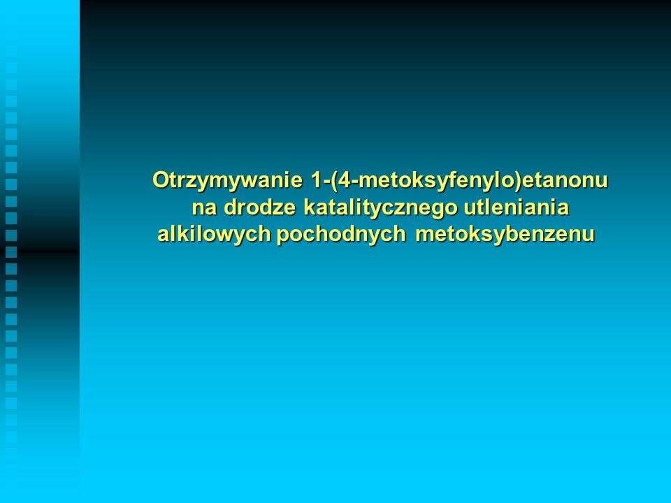 Otrzymywanie 1-(4-metoksyfenylo)etanonu na drodze katalitycznego utleniania alkilowych pochodnych metoksybenzenu