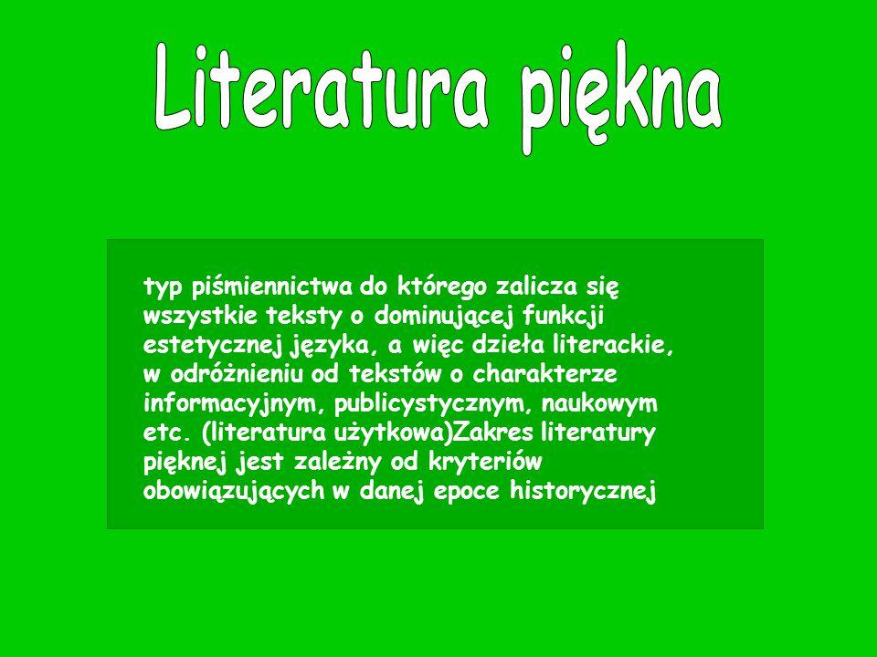 typ piśmiennictwa do którego zalicza się wszystkie teksty o dominującej funkcji estetycznej języka, a więc dzieła literackie, w odróżnieniu od tekstów o charakterze informacyjnym, publicystycznym, naukowym etc.