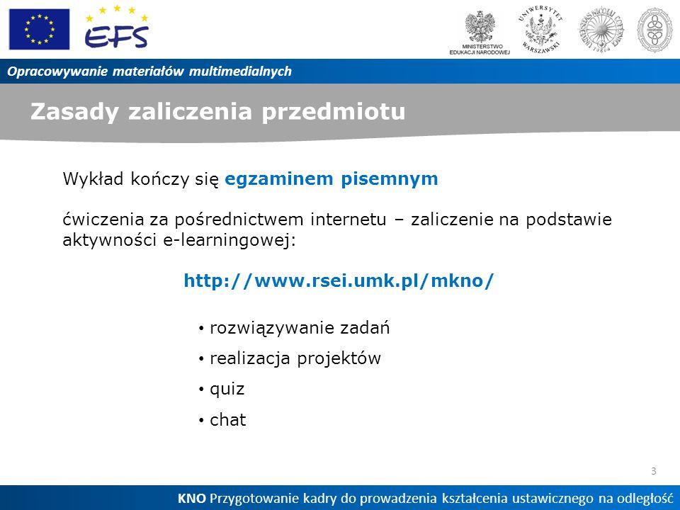 Zasady zaliczenia przedmiotu 3 Opracowywanie materiałów multimedialnych KNO Przygotowanie kadry do prowadzenia kształcenia ustawicznego na odległość W