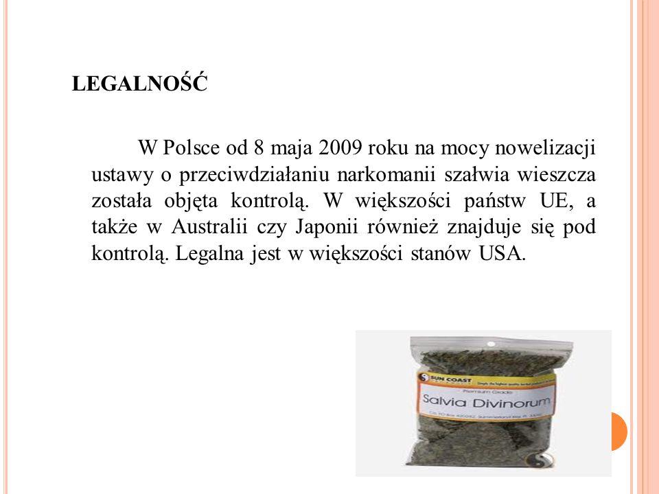 LEGALNOŚĆ W Polsce od 8 maja 2009 roku na mocy nowelizacji ustawy o przeciwdziałaniu narkomanii szałwia wieszcza została objęta kontrolą. W większości
