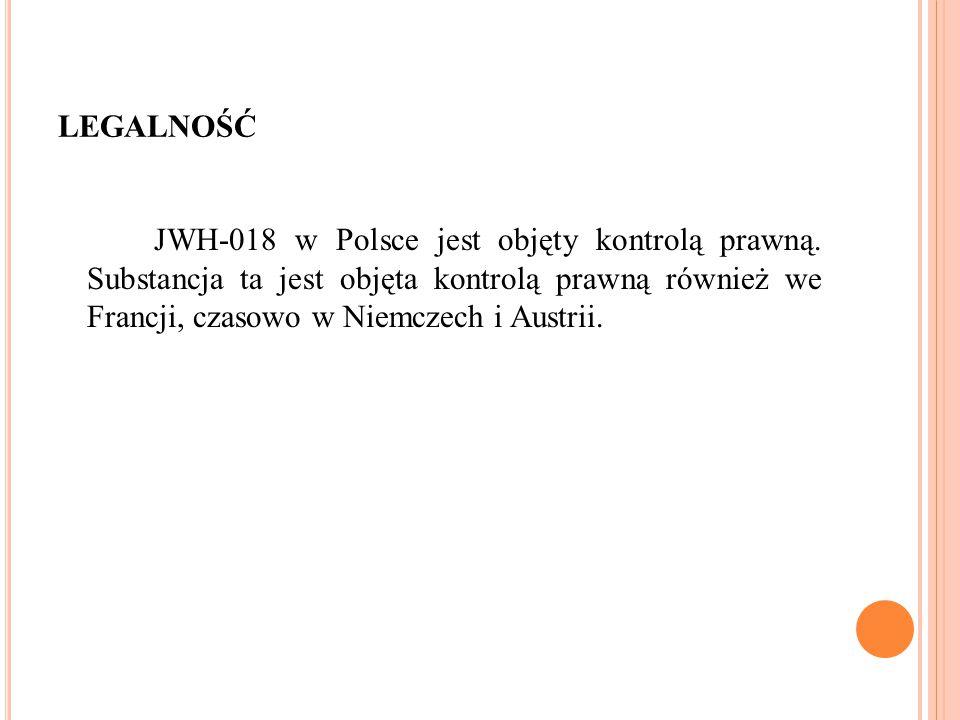 LEGALNOŚĆ JWH-018 w Polsce jest objęty kontrolą prawną. Substancja ta jest objęta kontrolą prawną również we Francji, czasowo w Niemczech i Austrii.