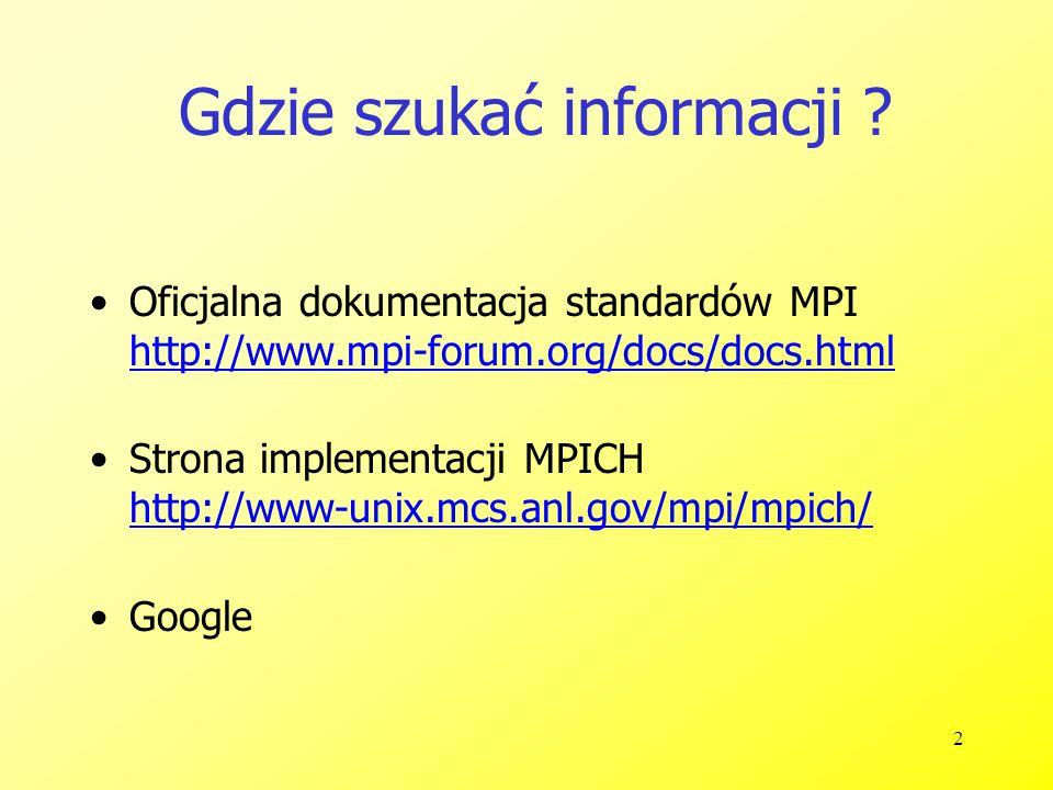 23 30 int main(int argc, char* argv[]) 31 { 32 int rank; 33 34 if(MPI_Init(&argc, &argv) != MPI_SUCCESS) 35 { 36 printf( MPI initialization error\n ); 37 exit(1); 38 } 39 40 MPI_Comm_rank(MPI_COMM_WORLD, &rank); 41 42 if (rank==0) procA(); 43 if (rank==1) procB(); 44 45 MPI_Finalize(); 46 47 return 0; 48 }