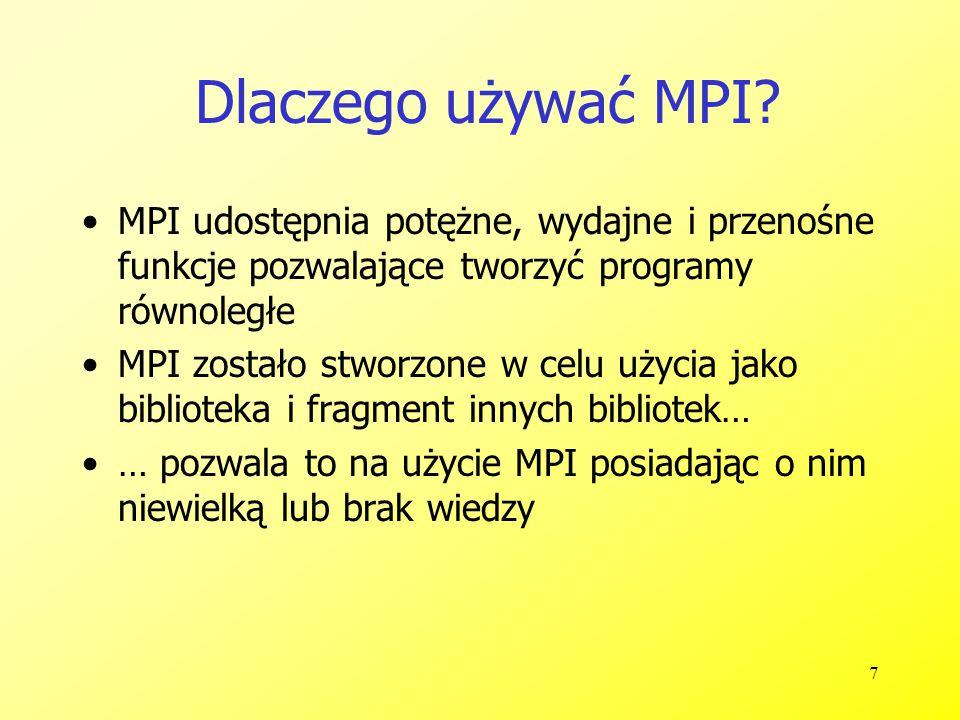 28 h = 1.0 / (double) n; sum = 0.0; for (i = myid + 1; i <= n; i += numprocs) { x = h * ((double)i - 0.5); sum += 4.0 / (1.0 + x*x); } mypi = h * sum; MPI_Reduce(&mypi, &pi, 1, MPI_DOUBLE, MPI_SUM, 0, MPI_COMM_WORLD); if (myid == 0) printf( pi is approximately %.16f, Error is %.16f\n , pi, fabs(pi - PI25DT)); } MPI_Finalize(); return 0; }