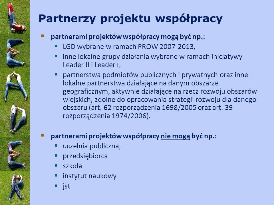 Partnerzy projektu współpracy  partnerami projektów współpracy mogą być np.:  LGD wybrane w ramach PROW 2007-2013,  inne lokalne grupy działania wybrane w ramach inicjatywy Leader II i Leader+,  partnerstwa podmiotów publicznych i prywatnych oraz inne lokalne partnerstwa działające na danym obszarze geograficznym, aktywnie działające na rzecz rozwoju obszarów wiejskich, zdolne do opracowania strategii rozwoju dla danego obszaru (art.