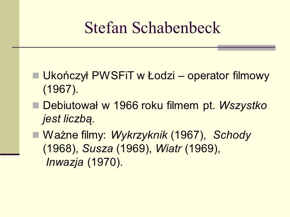 Stefan Schabenbeck Ukończył PWSFiT w Łodzi – operator filmowy (1967). Debiutował w 1966 roku filmem pt. Wszystko jest liczbą. Ważne filmy: Wykrzyknik