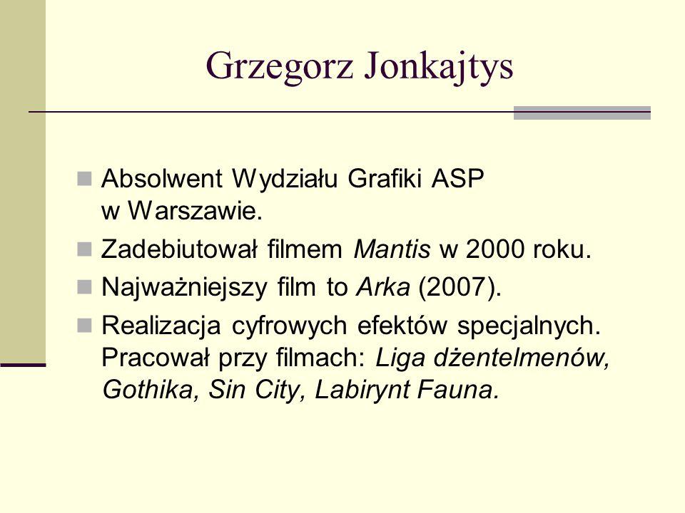 Grzegorz Jonkajtys Absolwent Wydziału Grafiki ASP w Warszawie. Zadebiutował filmem Mantis w 2000 roku. Najważniejszy film to Arka (2007). Realizacja c