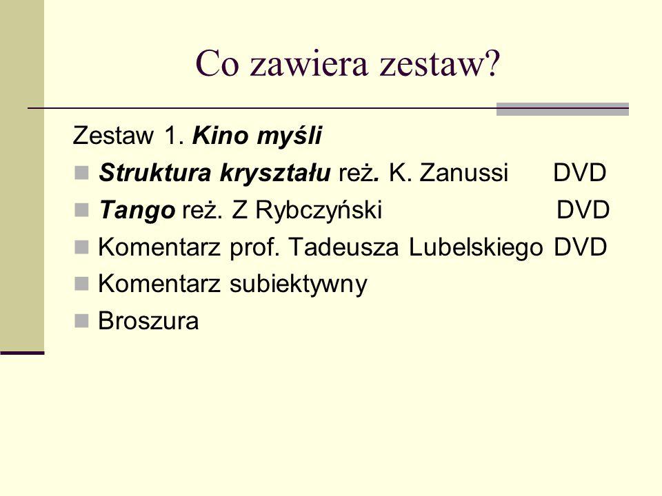 Co zawiera zestaw? Zestaw 1. Kino myśli Struktura kryształu reż. K. Zanussi DVD Tango reż. Z Rybczyński DVD Komentarz prof. Tadeusza Lubelskiego DVD K
