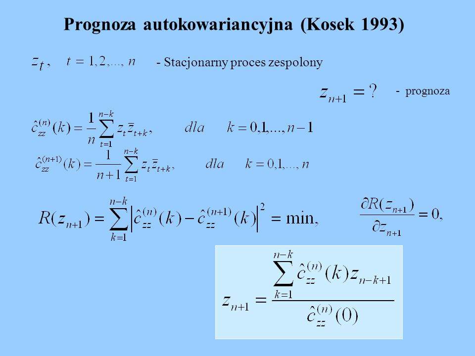 Prognoza autokowariancyjna (Kosek 1993) - Stacjonarny proces zespolony - prognoza