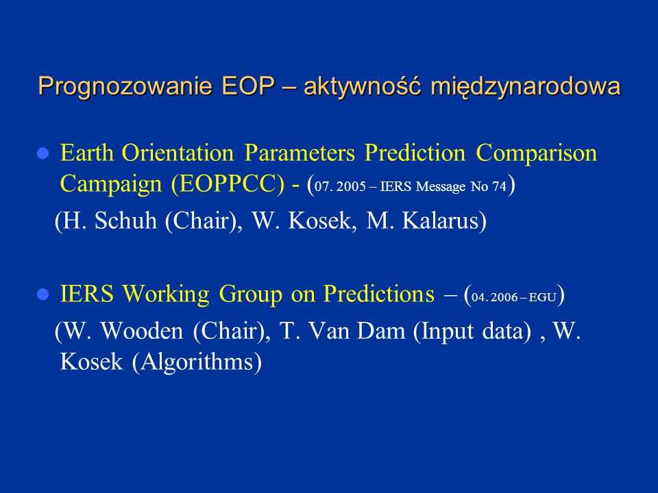 Czynniki wpływające na wzrost błędu prognozy parametrów orientacji Ziemi Obecność zmian nieregularnych (w różnych zakresach częstotliwości) we współrzędnych x, y bieguna ziemskiego i zmianach czasu UT1-UTC.