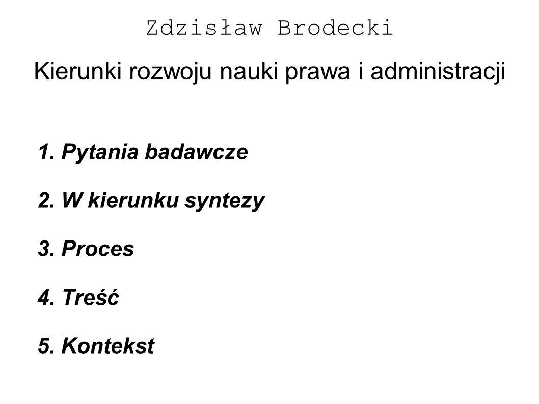 Zdzisław Brodecki Kierunki rozwoju nauki prawa i administracji 1.