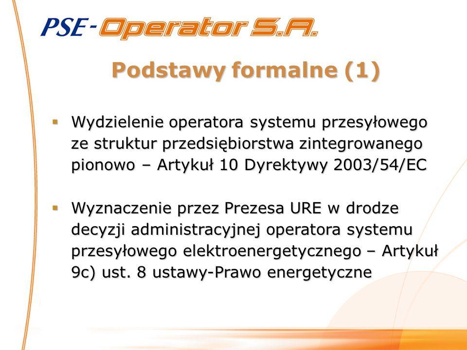 Podstawy formalne (1)  Wydzielenie operatora systemu przesyłowego ze struktur przedsiębiorstwa zintegrowanego pionowo – Artykuł 10 Dyrektywy 2003/54/