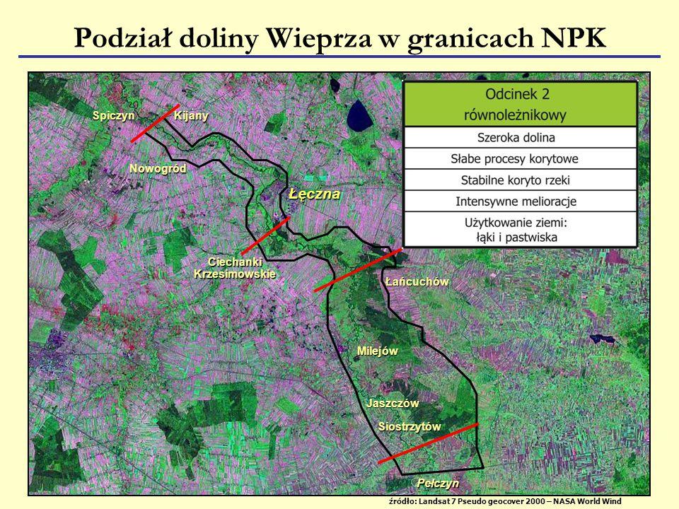 źródło: Landsat 7 Pseudo geocover 2000 – NASA World Wind Łęczna Podział doliny Wieprza w granicach NPK Łańcuchów Siostrzytów Jaszczów Milejów CiechankiKrzesimowskie Pełczyn Nowogród KijanySpiczyn