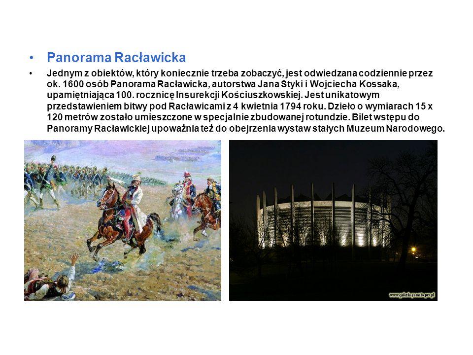 Panorama Racławicka Jednym z obiektów, który koniecznie trzeba zobaczyć, jest odwiedzana codziennie przez ok.